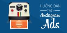 4 BƯỚC Cơ Bản: Hướng Dẫn Cách Chạy Quảng Cáo Trên Instagram