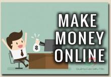 Make Money Online - Kiếm Tiền Trên Mạng Bằng Công Nghệ 4.0