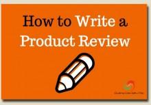 Cách viết một bài review sản phẩm hoàn chỉnh từ A-Z