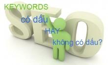Bạn Nên Seo Từ Khóa Có Dấu Hay Không Dấu?