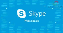 Hướng dẫn cài lại phiên bản Skype cũ chi tiết nhất