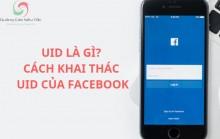 UID là gì? Cách quét uid Facebook và chạy quảng cáo ntn hiệu quả?