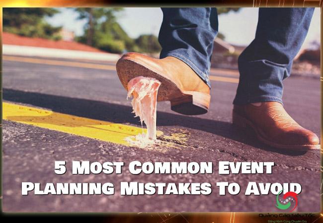 Tổ chức sự kiện và những sai lầm cần tránh